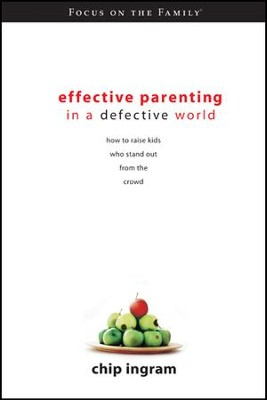 Effective Parenting in a Defective World - eBook  -     By: Chip Ingram