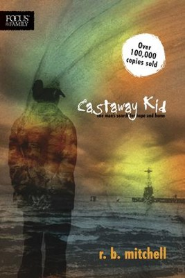 Castaway Kid: One Man's Search for Hope and Home - eBook  -     By: R.B. Mitchell