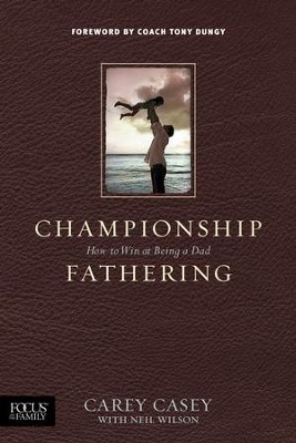 Championship Fathering - eBook  -     By: Carey Casey