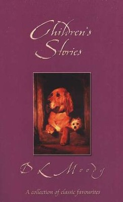 Children's Stories by D.L. Moody   -     By: D.L. Moody