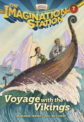 Adventures in Odyssey The Imagination Station ® #1: Voyage with the Vikings  -     By: Marianne Hering, Paul McCusker