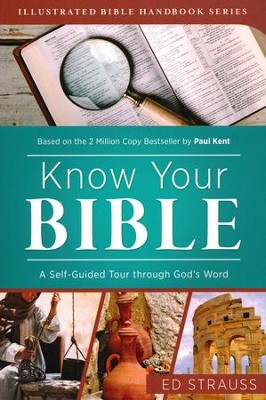 Know Your Bible: A Self-Guided Tour Through God's Word  -     By: Ed Strauss