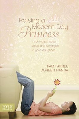 Raising a Modern-Day Princess - eBook  -     By: Pam Farrel, Doreen Hanna