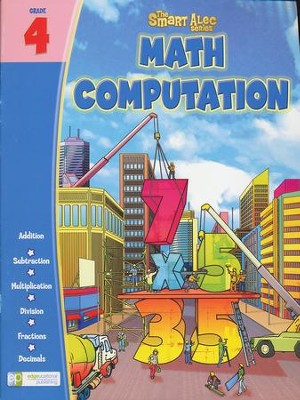 The Smart Alec Series: Math Computation Grade 4   -
