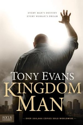 Kingdom Man: Every Man's Destiny, Every Woman's Dream - eBook  -     By: Dr. Tony Evans