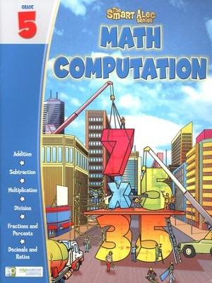 The Smart Alec Series: Math Computation Grade 5   -