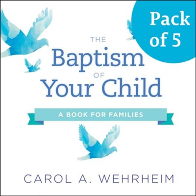 The Baptism of Your Child, Pack of 5: A Book for Families  -     By: Carol Wehrheim