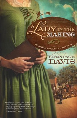 Lady in the Making, Prairie Dreams Series #3   -     By: Susan Davis