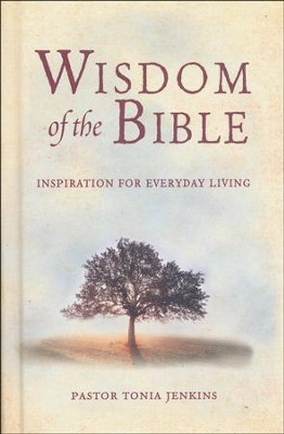 Wisdom of the Bible: Inspiration for Everyday Living  -     By: Pastor Tonia Jenkins