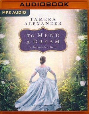 To Mend a Dream: A Selection from Among the Fair Magnolias - unabridged audio book on MP3-CD  -     Narrated By: Devon O'Day(Reader)     By: Tamera Alexander