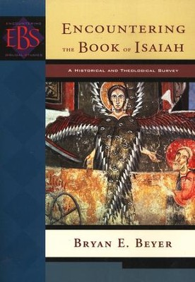 Encountering the Book of Isaiah: A Historical and Theological Survey  -     By: Bryan E. Beyer