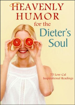 Heavenly Humor for the Dieter's Soul: 75 Low-Cal Inspirational Readings  -