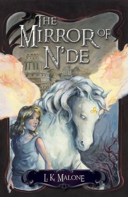 Mirror of N'de, The: A Novel - eBook  -     By: L.K. Malone