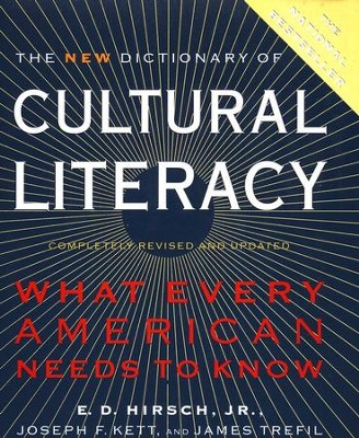 The New Dictionary of Cultural Literacy: What Every American  Needs to Know  -     By: E.D. Hirsch, Joseph Kett, James Trefil