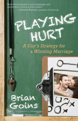 Playing Hurt (epub): A Guy's Strategy for a Winning Marriage - eBook  -     By: Brian Goins