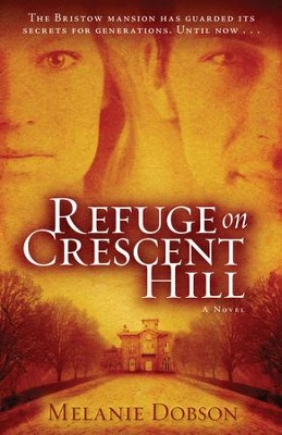 Refuge on Crescent Hill - eBook   -     By: Melanie Dobson