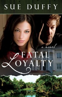 Fatal Loyalty: A Novel - eBook  -     By: Sue Duffy