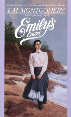 Emily's Quest   -     By: L.M. Montgomery