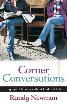 Corner Conversations: Engaging Dialogues About God and Life - eBook  -     By: Randy Newman