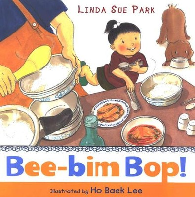 Bee-bim Bop!  -     By: Linda Sue Park