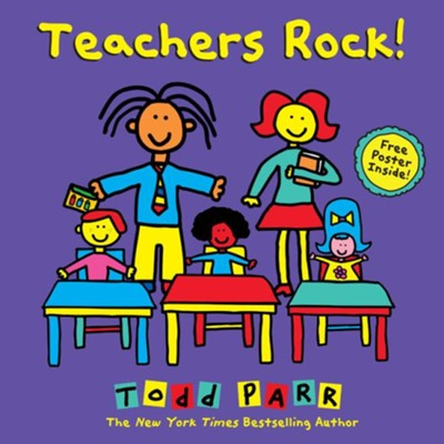 Teachers Rock!  -     By: Todd Parr