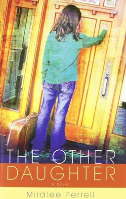 The Other Daughter: A Novel - eBook  -     By: Miralee Ferrell