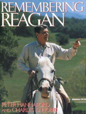 Remembering Reagan  -     By: Peter Hannaford, Charles D. Hobbs