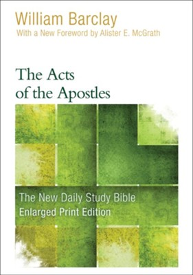The Acts of the Apostles, Large-Print Edition  -     By: William Barclay