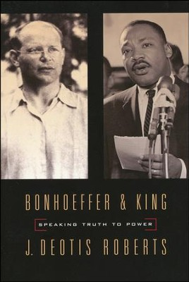 Bonhoeffer and King: Speaking Truth to Power  -     By: J. Deotis Roberts