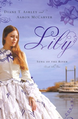 Lily, Song of the River Series #1   -     By: Diane Ashley, Aaron McCarver