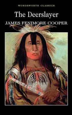 The Deerslayer   -     By: James Fenimore Cooper