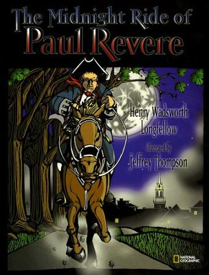 National Geographic The Midnight Ride of Paul Revere   -     By: Henry Wadsworth Longfellow, Jeffrey Thompson