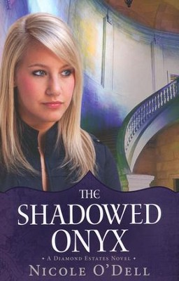 #3: The Shadowed Onyx   -     By: Nicole O'Dell