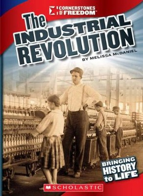 The Industrial Revolution  -     By: Melissa McDaniel