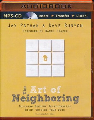 The Art of Neighboring: Building Genuine Relationships Right Outside Your Door - unabridged audio book on MP3-CD  -     Narrated By: Carlos Erbach     By: Jay Pathak, Dave Runyon
