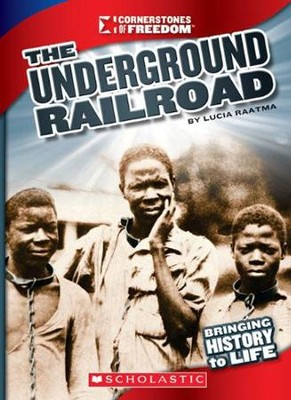 The Underground Railroad  -     By: Lucia Raatma