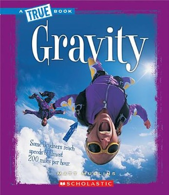 Gravity  -     By: Matt Mullins