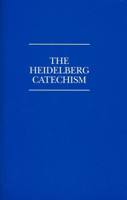 The Heidelberg Catechism  -     By: Christian Reformed Church