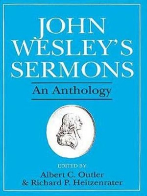 John Wesley's Sermons: An Anthology - eBook  -     Edited By: Albert C. Outler, Richard P. Heitzenrater     By: John Wesley