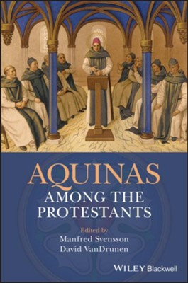 Aquinas Among the Protestants  -     By: Manfred Svensson