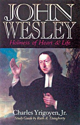 John Wesley: Holiness of Heart and Life - eBook  -     By: Charles Yrigoyen Jr.