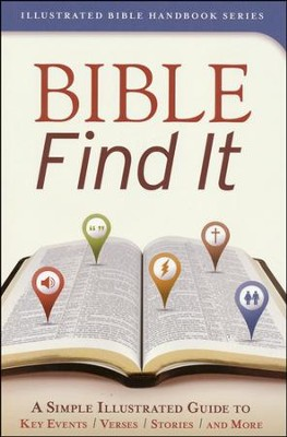 Bible Find It: A Simple, Illustrated Guide to Key Events, Verses, Stories, and More  -     By: Kent Keller, Jonathan Ziman, The Livingstone Corp.