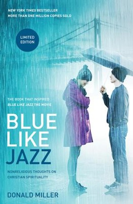 Blue Like Jazz: Movie Edition: Nonreligious Thoughts on Christian Spirituality - eBook  -     By: Donald Miller