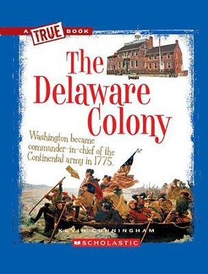 The Delaware Colony  -     By: Kevin Cunningham
