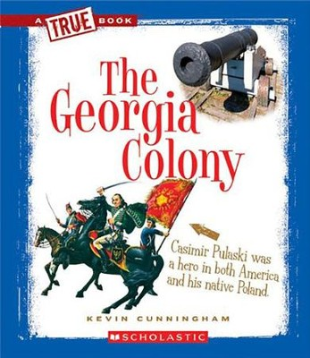 The Georgia Colony  -     By: Kevin Cunningham