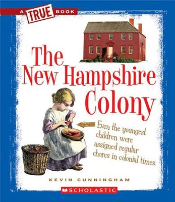 The New Hampshire Colony  -     By: Kevin Cunningham