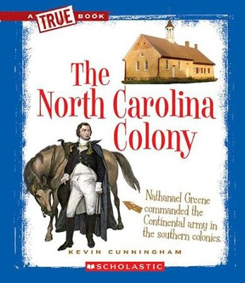 The North Carolina Colony  -     By: Kevin Cunningham