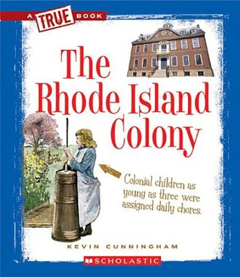 The Rhode Island Colony  -     By: Kevin Cunningham