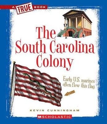 The South Carolina Colony  -     By: Kevin Cunningham