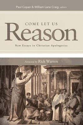 Come Let Us Reason: New Essays in Christian Apologetics - eBook  -     Edited By: Paul Copan, William Lane Craig     By: Edited by Paul Copan & William Lane Craig